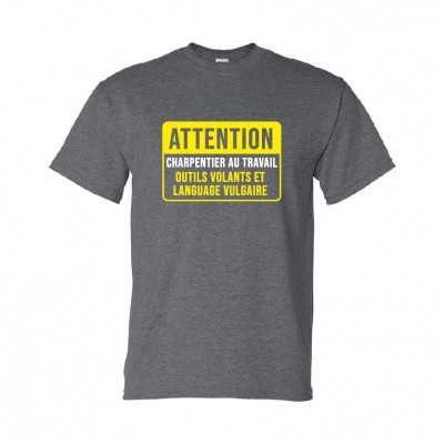 T-shirt ''Attention charpentier""